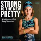 Strong Is the New Pretty Wall Calendar 2018 Cover Image