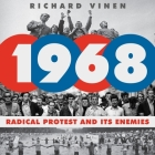 1968 Lib/E: Radical Protest and Its Enemies Cover Image