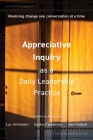 Appreciative Inquiry as a Daily Leadership Practice: Realizing Change One Conversation at a Time Cover Image