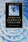 The Cambridge Companion to African American Theatre (Cambridge Companions to Literature) Cover Image