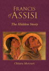 Francis of Assisi: The Hidden Story (San Damiano Books) Cover Image
