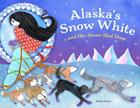 Alaska's Snow White and Her Seven Sled Dogs (PAWS IV) Cover Image