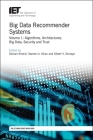 Big Data Recommender Systems: Algorithms, Architectures, Big Data, Security and Trust (Computing and Networks) Cover Image