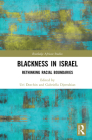 Blackness in Israel: Rethinking Racial Boundaries (Routledge African Studies) Cover Image