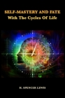Self-Mastery And Fate With The Cycles Of Life Cover Image