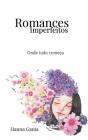 Romances Imperfeitos: Onde tudo começa Cover Image