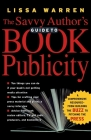 The Savvy Author's Guide To Book Publicity: A Comprehensive Resource -- from Building the Buzz to Pitching the Press Cover Image