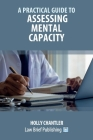 A Practical Guide to Assessing Mental Capacity Cover Image