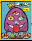 Monster 8-ฺBit Mosaics Coloring Book: Coloring Pages Color by Number Puzzle Cover Image