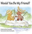 Would You Be My Friend? Cover Image