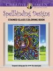 Creative Haven Spellbinding Designs Stained Glass Coloring Book Cover Image