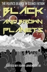 Black and Brown Planets: The Politics of Race in Science Fiction Cover Image