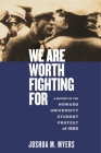 We Are Worth Fighting For: A History of the Howard University Student Protest of 1989 Cover Image