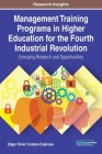 Management Training Programs in Higher Education for the Fourth Industrial Revolution: Emerging Research and Opportunities Cover Image