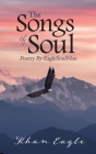 The Songs of Soul: Poetry By EagleSoulMan Cover Image