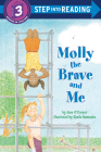 Molly the Brave and Me (Step into Reading) Cover Image