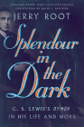 Splendour in the Dark: C. S. Lewis's Dymer in His Life and Work (Hansen Lectureship) Cover Image