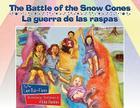 The Battle of the Snow Cones/La Guerra de Las Raspas Cover Image