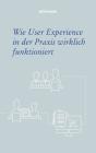 Wie User Experience in der Praxis wirklich funktioniert Cover Image