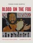 Blood on the Fog: Pocket Poets Series No. 62 (City Lights Pocket Poets #62) Cover Image