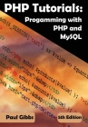 PHP Tutorials: Programming with PHP and MySQL: Learn PHP 7 / 8 with MySQL databases for web Programming Cover Image