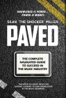 Paved: The Complete Navigated Guide to Succeed In the Music Industry Cover Image