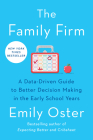 The Family Firm: A Data-Driven Guide to Better Decision Making in the Early School Years (The ParentData Series #3) Cover Image