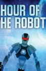 Hour of the Robot Cover Image