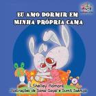 Eu Amo Dormir em Minha Própria Cama: I Love to Sleep in My Own Bed - Portuguese edition (Portuguese Bedtime Collection) Cover Image