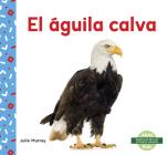 El Águila Calva (Bald Eagle) Cover Image