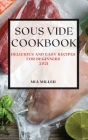 Sous Vide Cookbook 2021: Delicious and Easy Recipes for Beginners Cover Image