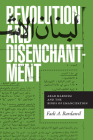Revolution and Disenchantment: Arab Marxism and the Binds of Emancipation Cover Image