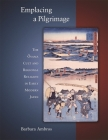 Emplacing a Pilgrimage: The Oyama Cult and Regional Religion in Early Modern Japan (Harvard East Asian Monographs #297) Cover Image