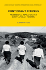 Contingent Citizens: Professional Aspiration in a South African Hospital (Lse Monographs on Social Anthropology #82) Cover Image