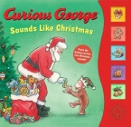 Curious George Sounds Like Christmas sound book Cover Image