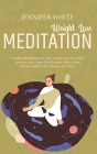 Weight Loss Meditation: Guided Meditation to Lose Weight and Burn Fat. Lean in a few steps Meditations, Motivation Manifestation, Mini Habits Cover Image