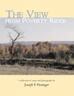 The View from Poverty Ridge: A Collection of Essays and Photographs By Cover Image