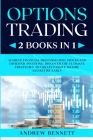 Options Trading: 2 Books in 1: Achieve Financial Freedom Using Stocks and Dividend Investing. Discover the Ultimate Strategies to Creat Cover Image
