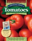 You Bet Your Garden Guide to Growing Great Tomatoes, Second Edition: How to Grow Great-Tasting Tomatoes in Any Backyard, Garden, or Container Cover Image