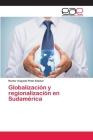 Globalización y regionalización en Sudamérica Cover Image