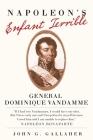 Napoleon's Enfant Terrible: General Dominique Vandamme (Campaigns and Commanders #15) Cover Image