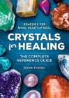 Crystals for Healing: The Complete Reference Guide with Over 200 Remedies for Mind, Heart & Soul Cover Image