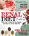 Renal Diet Cookbook: How can i Improve my Kidney Function to Avoid Dialysis? Cover Image