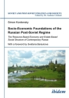 Socio-Economic Foundations of the Russian Post-Soviet Regime: The Resource-Based Economy and Estate-Based Social Structure of Contemporary Russia (Soviet and Post-Soviet Politics and Society) Cover Image