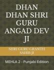 Dhan Dhan Shri Guru Angad Dev Ji: MEHLA 2 - Punjabi Edition Cover Image