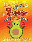 Its A Fiesta Activity Book 100 Pages Of Fun: Fun Taco Themed Workbook including Dot to Dot, Sudoku, Mazes, Tic Tac Taco, Hangman and More! Great for a Cover Image