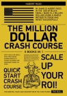 The Million-Dollar Crash Course [5 in 1]: How to Build and Grow a Panic-Proof Online Business Models to Change the Market and Earn Money During the Cr Cover Image