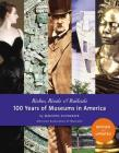 Riches, Rivals and Radicals: 100 Years of Museums in America Cover Image