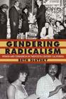 Gendering Radicalism: Women and Communism in Twentieth-Century California (Women in the West) Cover Image