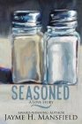 Seasoned: A Love Story Cover Image